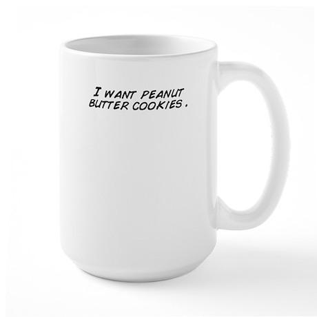 I want peanut butter cookies . Mugs