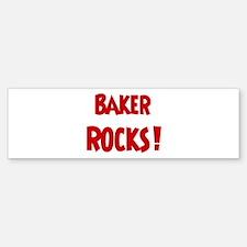 Baker Rocks Bumper Bumper Bumper Sticker