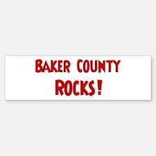 Baker County Rocks Bumper Bumper Bumper Sticker