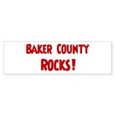 Baker County Rocks Bumper Bumper Sticker