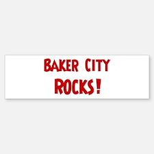 Baker City Rocks Bumper Bumper Bumper Sticker