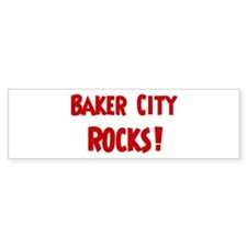 Baker City Rocks Bumper Bumper Sticker