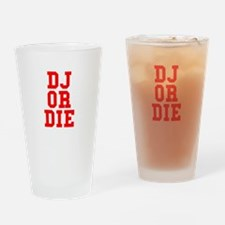 DJ or Die Drinking Glass
