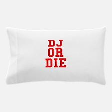 DJ or Die Pillow Case