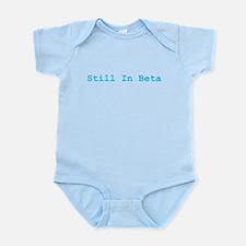 Still in Beta (blue type) Infant Bodysuit