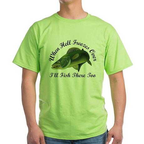 When Hell Freezes Over Green T-Shirt