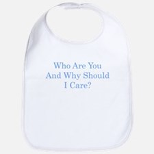 Who Are You and Why Should I Care? (blue) Bib