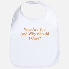 Who Are You and Why Should I Care? (gold) Bib