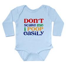 Don't Scare Me. I Poop Easily. Long Sleeve Infant