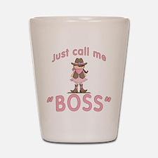 Cowgirl Call Me Boss Shot Glass