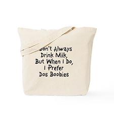 I Don't Always Drink Milk, But When I Do, I Prefer