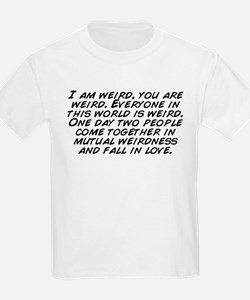 I am weird, you are weird. Everyone in this wo ...