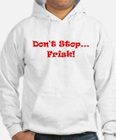 Funny Dont Stop...Frisk! Hoodie