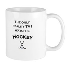 The only reality tv I watch is hockey Mug