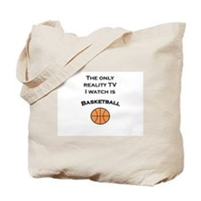 The only reality TV I watch is basketball Tote Bag