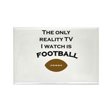The only reality TV I watch is football Rectangle