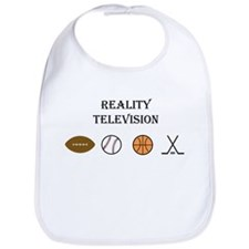 Reality Television is SPORTS! Bib