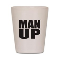 MAN UP Shot Glass