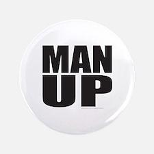 """MAN UP 3.5"""" Button"""