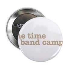 "one time at band camp 2.25"" Button"