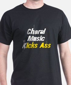 Choral Music Kicks Ass T-Shirt