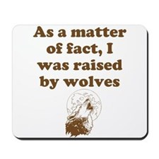 Raised by wolves Mousepad