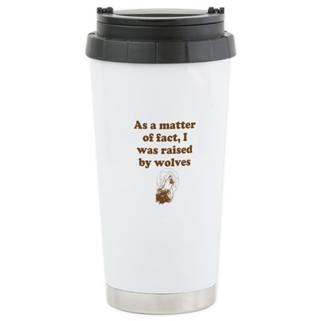 Raised by wolves Stainless Steel Travel Mug