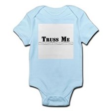 Truss Me Infant Bodysuit