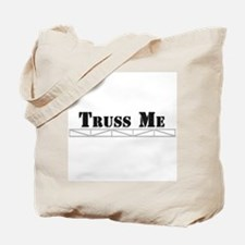 Truss Me Tote Bag
