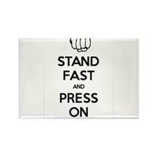 Stand Fast and Press On (WHITE) Rectangle Magnet