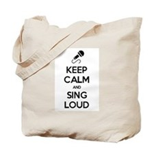 Keep Calm and Sing Loud Tote Bag