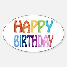 happy birthday - happy Sticker (Oval)
