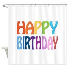 happy birthday - happy Shower Curtain