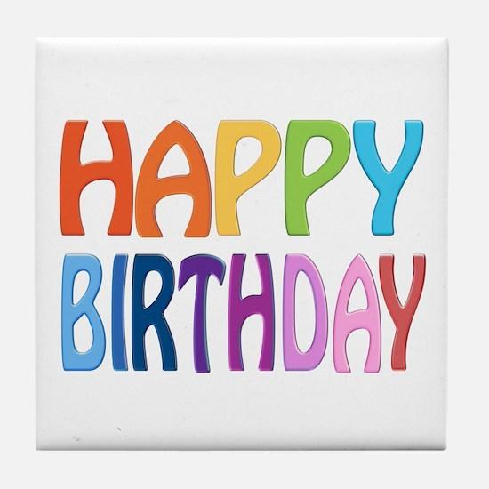 happy birthday - happy Tile Coaster