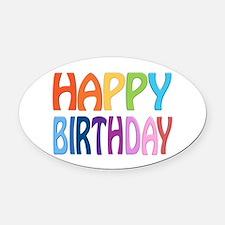 happy birthday - happy Oval Car Magnet