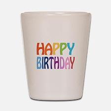 happy birthday - happy Shot Glass