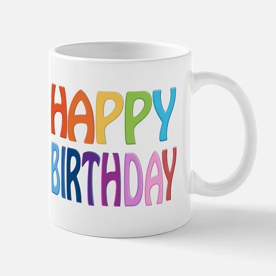 happy birthday - happy Mug