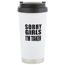 SORRY GIRLS I'M TAKEN Travel Mug