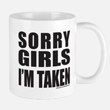 SORRY GIRLS I'M TAKEN Mug