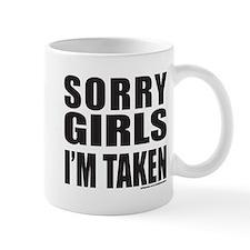 SORRY GIRLS I'M TAKEN Mug