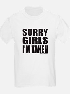SORRY GIRLS I'M TAKEN T-Shirt
