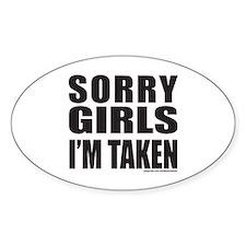 SORRY GIRLS I'M TAKEN Decal