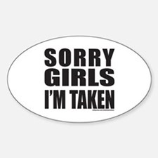 SORRY GIRLS I'M TAKEN Decal