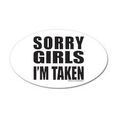 SORRY GIRLS I'M TAKEN Wall Decal