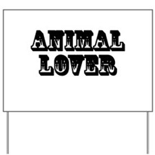 Animal Lover Yard Sign