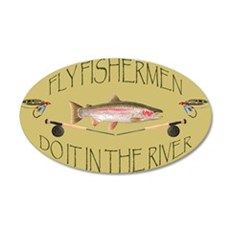 Fly Fishermen Do It In The River Wall Decal