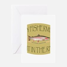 Fly Fishermen Do It In The River Greeting Card