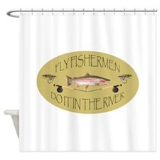 Fly Fishermen Do It In The River Shower Curtain