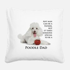 Poodle Dad Square Canvas Pillow