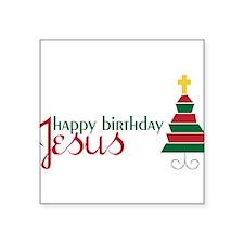 "Happy Birthday Jesus Square Sticker 3"" x 3"""